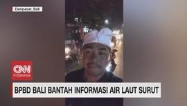VIDEO: BPBD Bali Bantah Informasi Air Laut Surut