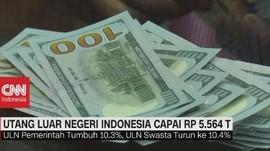 VIDEO: Utang Luar Negeri Indonesia Capai Rp. 5.564 Triliyun