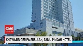VIDEO: Khawatir Gempa Susulan, Tamu Pindah Hotel