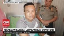 VIDEO: Ini Kesaksian Korban Ledakan Bom Bunuh Diri Medan