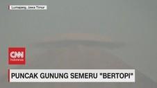 VIDEO: Unik, Puncak Gunung Semeru Bertopi