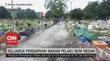 VIDEO: Keluarga Persiapkan Makam Pelaku Bom Medan