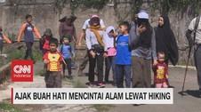 VIDEO: Ajak Buah Hati Mencintai Alam Lewat Hiking