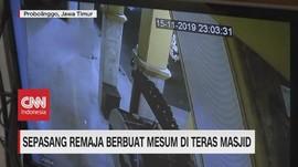 VIDEO: Sepasang Remaja Berbuat Mesum di Masjid Terekam CCTV