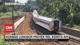 VIDEO: Longsor di Proyek Rel Kereta Api, 2 Korban Tewas
