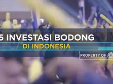 Ini Daftar 5 Investasi Bodong Yang Menghebohkan Indonesia