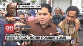 VIDEO: Resep Erick Thohir Rombak BUMN