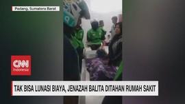VIDEO: Tak Bisa Lunasi Biaya, Jenazah Ditahan Rumah Sakit