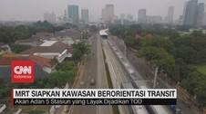 VIDEO: MRT Jakarta Siapkan 5 Kawasan Berorientasi Transit