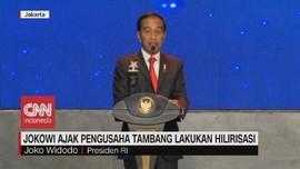 VIDEO: Jokowi Ajak Pengusaha Tambang Lakukan Hilirisasi
