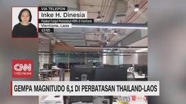 VIDEO: Gempa Magnitudo 6,1 di Perbatasan Thailand & Laos