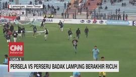 VIDEO: Persela Vs Perseru Badak Lampung Berakhir Ricuh