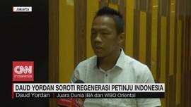 VIDEO: Daud Yordan Soroti Regenerasi Petinju Indonesia