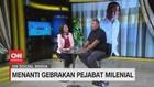 VIDEO: Menanti Gebrakan Pejabat Milenial