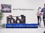 Tarik Ulur Xerox Akuisisi HP