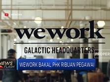 Lolos dari Pailit, Wework Tetap PHK 2.400 Karyawan, Ada Apa?