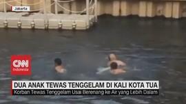 VIDEO: Evakuasi 2 Anak yang Tewas Tenggelam di Kali Kota Tua