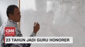 VIDEO: Kisah 23 Tahun Jadi Guru Honorer