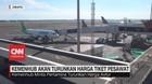 VIDEO: Kemenhub Akan Turunkan Harga Tiket Pesawat