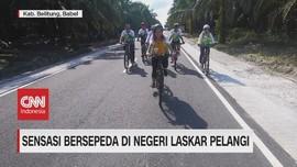 VIDEO: Sensasi Bersepeda di Negeri Laskar Pelangi