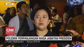 VIDEO: Polemik Perpanjangan Masa Jabatan Presiden