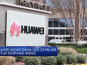 Huawei Incar Dana USD 1,5 Miliar Untuk Ekspansi Bisnis
