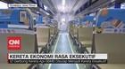 VIDEO: Kereta Ekonomi Rasa Eksekutif
