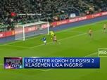 Leicester Kokoh di Posisi 2 Klasemen Liga Inggris