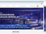 Surya Citra Media akan Bagi Dividen Interim 25 per Saham