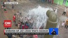 VIDEO: Fenomena Semburan Air Jadi Lokasi Wisata Dadakan