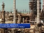 IPO Saudi Aramco Oversubscribed 1,7 Kali