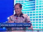 Pandangan Mantan Menteri BUMN Terhadap Holding BUMN