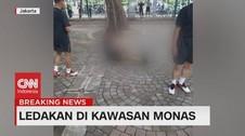 VIDEO: Ledakan Terjadi di Kawasan Monas