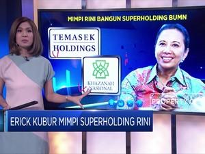 Erick Thohir Kubur Mimpi Rini Soal Super Holding