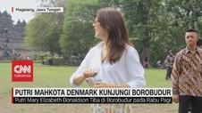 VIDEO: Putri Mahkota Denmark Kunjungi Borobudur