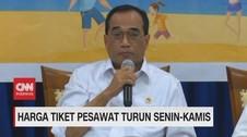 VIDEO - Menhub: Harga Tiket Pesawat Turun Senin-Kamis