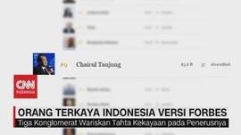 VIDEO: Ini Nih Deretan Orang Terkaya Indonesia Versi Forbes