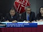 Usai IPO, Ifishdeco Bersiap Bangun Smelter