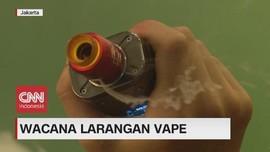 VIDEO: Wacana Pelarangan Vape