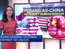 Perang Dagang AS-China Merembet  Sampai Ke UIGHUR