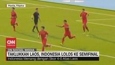 VIDEO: Indonesia vs Laos 4-0, Indonesia Lolos ke Semifinal