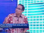 Ekonom: Rupiah Bisa 10.000 per dolar AS, Tapi Ada Syaratnya