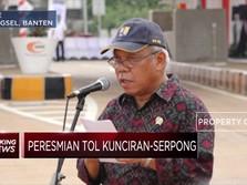 Menteri PUPR: Tol Kunciran-Serpong Sambungkan Jabodetabek