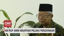 VIDEO: Ma'ruf Amin Maafkan Pelaku Penghinaan