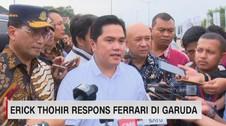 VIDEO: Viral Video Ferrari di Garuda, Ini Respon Erick Thohir