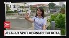 VIDEO: Jelajah Spot Kekinian Ibu Kota