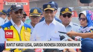 VIDEO: Buntut Kargo Ilegal, Garuda Indonesia Didenda Kemenhub