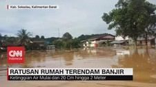 VIDEO: Ratusan Rumah Warga di Sekadau Terendam Banjir