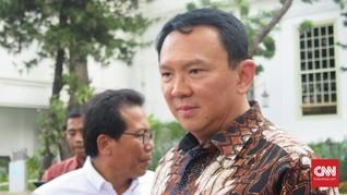Ahok Tanggapi Perintah Jokowi Selesaikan TPPI dalam 3 Tahun