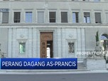 Diancam Tarif AS, Prancis: Siapa Takut..